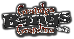 Join Grandpa Bangs Grandma!