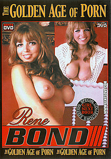 Rene Bond - The Golden Age of Porn