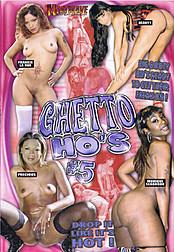 Ghetto Ho's 5