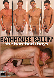 Bathhouse Ballin' with the Bareback Boys