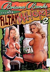 Brianna Banks  AKA Filthy Whore 2