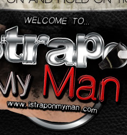 I Strap On My Man!